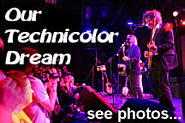 Our Technicolor Dream